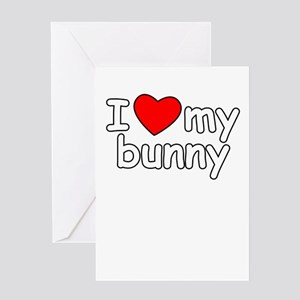 I Love My Bunny Greeting Card
