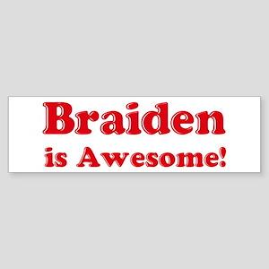 Braiden is Awesome Bumper Sticker