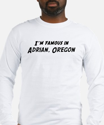 Famous in Adrian Long Sleeve T-Shirt