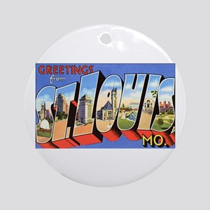 St Louis Missouri Greetings Ornament (Round)