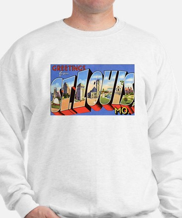 St Louis Missouri Greetings (Front) Sweatshirt