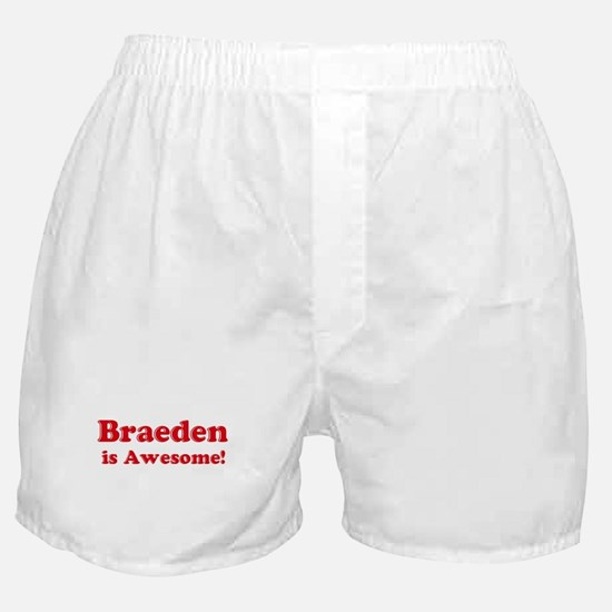 Braeden is Awesome Boxer Shorts