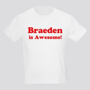 Braeden is Awesome Kids T-Shirt