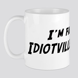 Famous in Idiotville Mug
