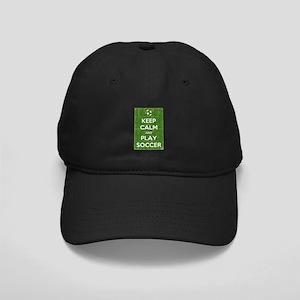 Keep Calm and Play Soccer Baseball Hat