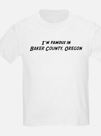 Famous in Baker County Kids T-Shirt