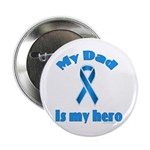 Dad is my hero (blue ribbon) Button