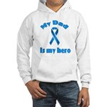 Dad is my hero (blue ribbon) Hooded Sweatshirt
