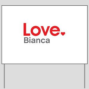 Love Bianca Yard Sign