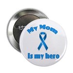 Mom is my hero (blue ribbon) Button