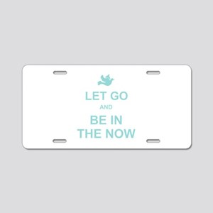 Let go spiritual quote Aluminum License Plate