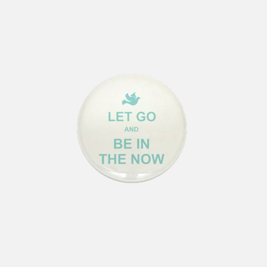 Let go spiritual quote Mini Button