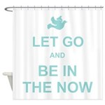 Let go spiritual quote Shower Curtain