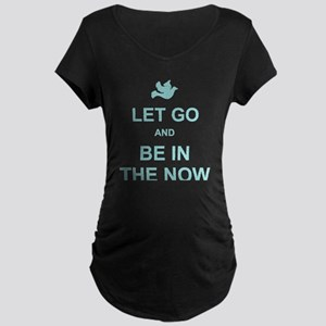 Let go spiritual quote Maternity T-Shirt