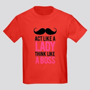 Act like a lady think like a boss Kids Dark T-Shir