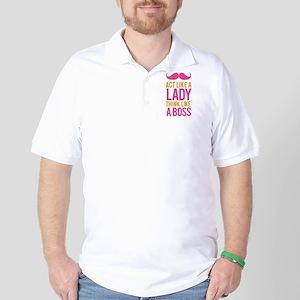 Act like a lady think like a boss Golf Shirt