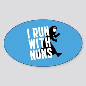 I Run With Nuns Sticker (Oval)