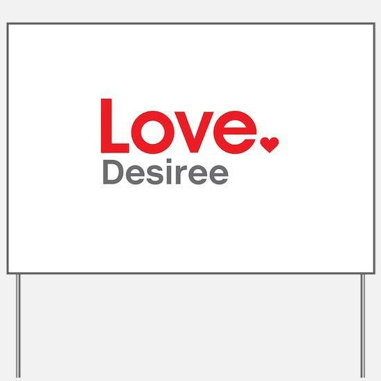 Love Desiree Yard Sign
