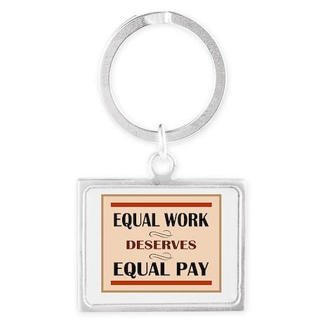 Equal Work Deserves Equal Pay Landscape Keychain