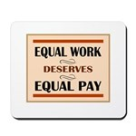 Equal Work Deserves Equal Pay Mousepad