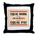 Equal Work Deserves Equal Pay Throw Pillow