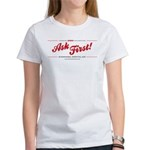 Ask First! Women's T-Shirt