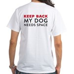 Ask First! T-Shirt w/Keep Back My Dogs Needs Space