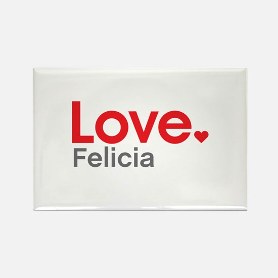 Love Felicia Rectangle Magnet