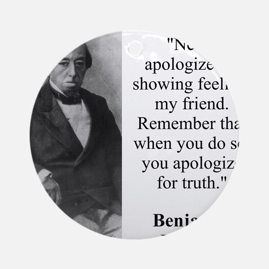 Never Apologize For Showing Feeling - Disraeli Rou