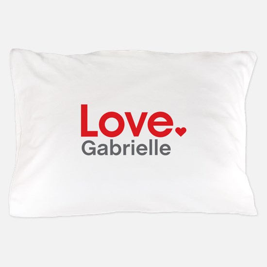 Love Gabrielle Pillow Case