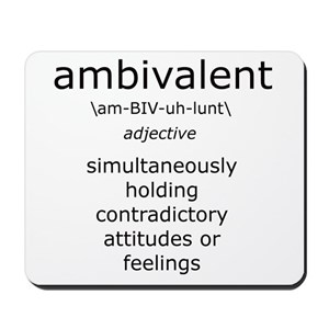 Image result for ambivalent