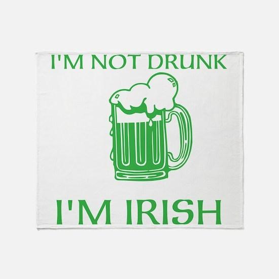 Im Not Drunk Im Irish Throw Blanket