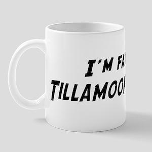 Famous in Tillamook Mug