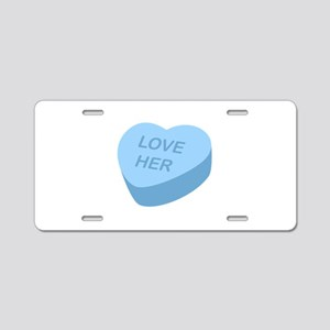 Love Her Candy Heart Aluminum License Plate