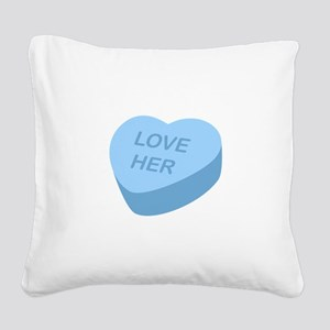 Love Her Candy Heart Square Canvas Pillow