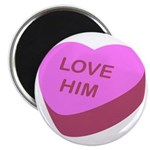 Love Him Candy Heart Magnet