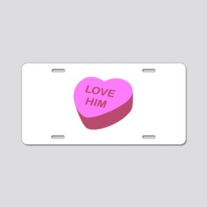 Love Him Candy Heart Aluminum License Plate