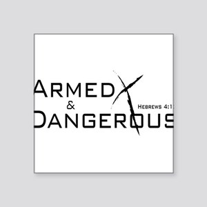 Armed and Dangerous Sticker