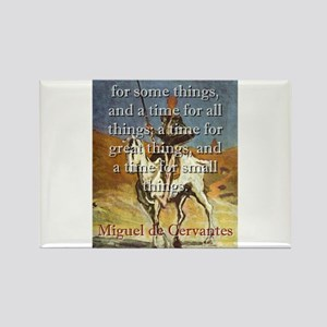 There Is A Time For Some Things - Cervantes Magnet