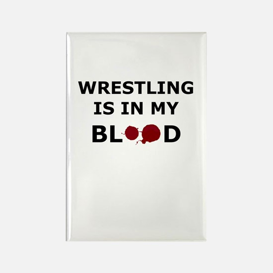 Wrestling is in my Blood Rectangle Magnet