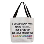 A Higher Standard Polyester Tote Bag