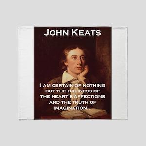 I Am Certain Of Nothing - John Keats Throw Blanket