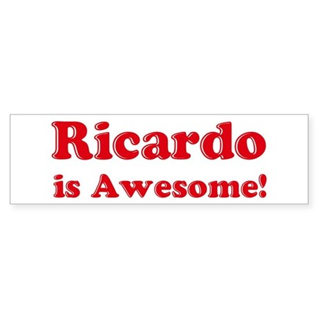Ricardo is Awesome Bumper Sticker