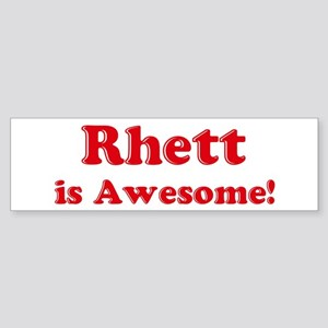 Rhett is Awesome Bumper Sticker