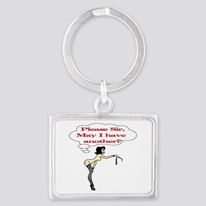 Please Sir, May I have another? Landscape Keychain