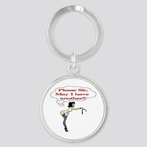 Please Sir, May I have another? Round Keychain