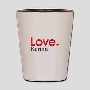 Love Karina Shot Glass
