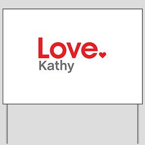Love Kathy Yard Sign