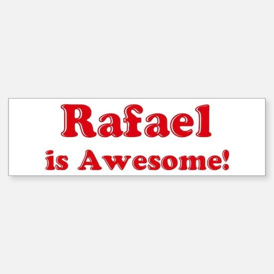 Rafael is Awesome Bumper Bumper Bumper Sticker