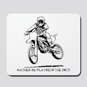 Rather be playing inthe dirt with motorbike Mousep